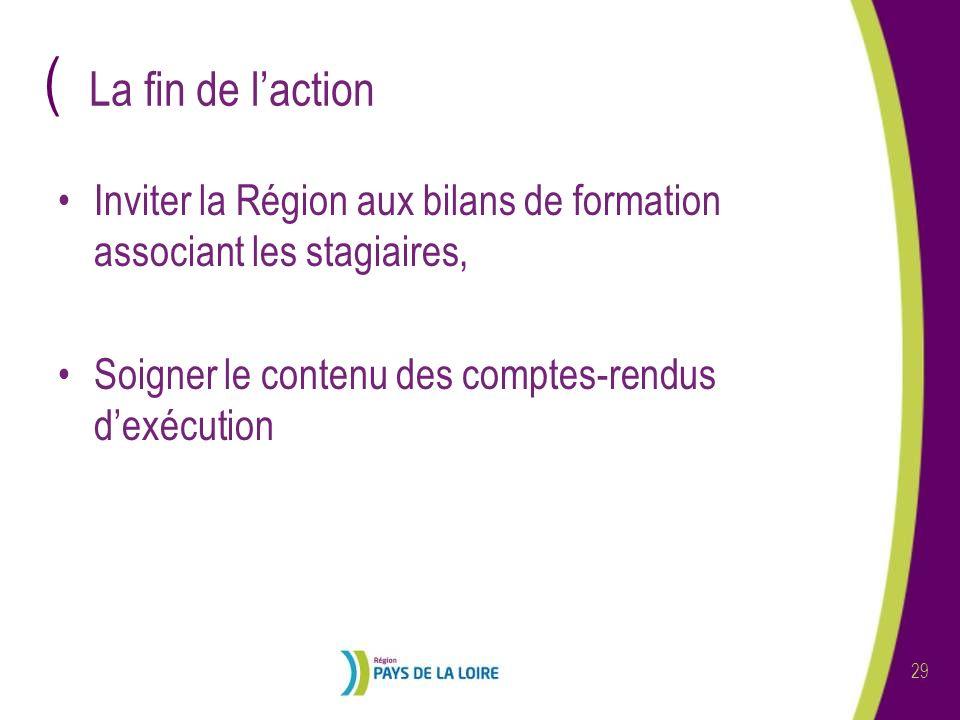 La fin de l'action Inviter la Région aux bilans de formation associant les stagiaires, Soigner le contenu des comptes-rendus d'exécution.