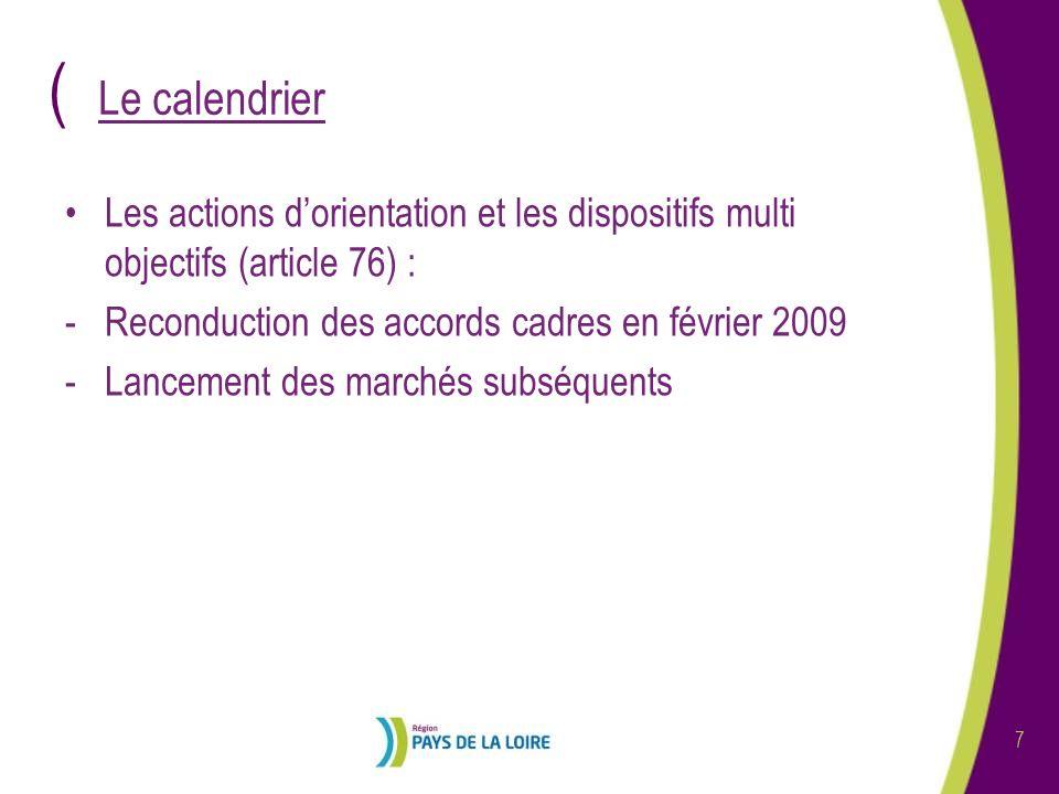Le calendrier Les actions d'orientation et les dispositifs multi objectifs (article 76) : Reconduction des accords cadres en février 2009.