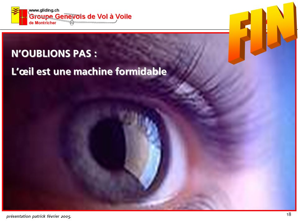 FIN N'OUBLIONS PAS : L'œil est une machine formidable