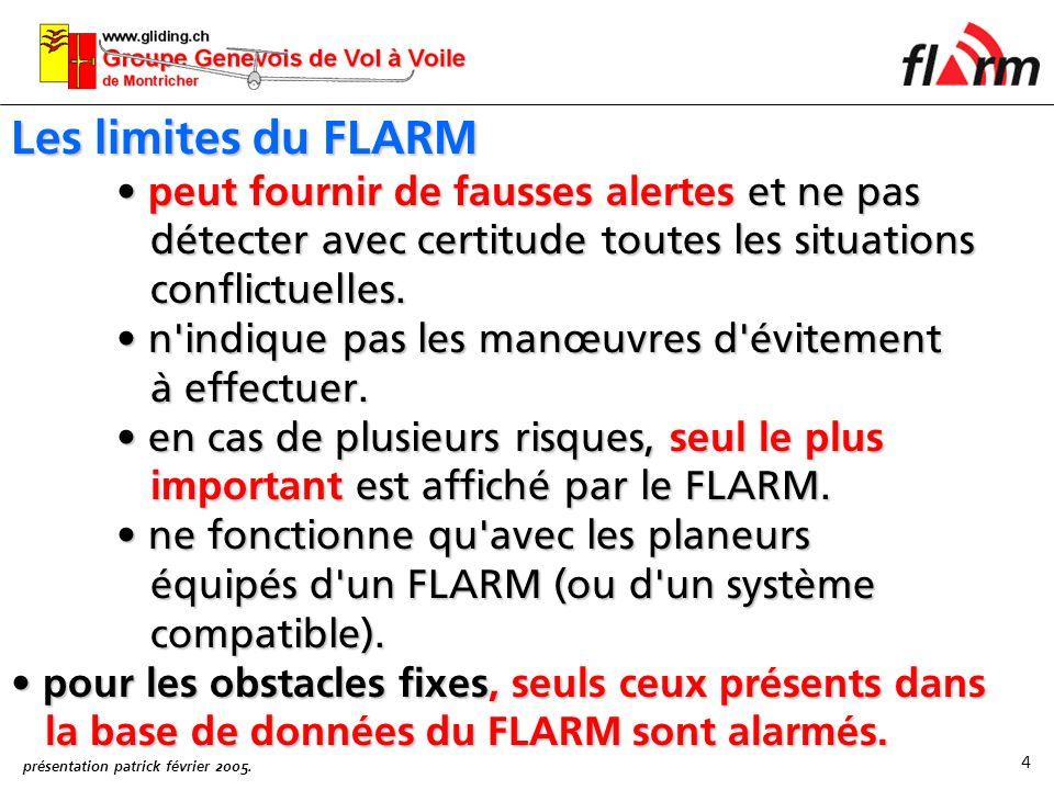 Les limites du FLARM peut fournir de fausses alertes et ne pas détecter avec certitude toutes les situations conflictuelles.