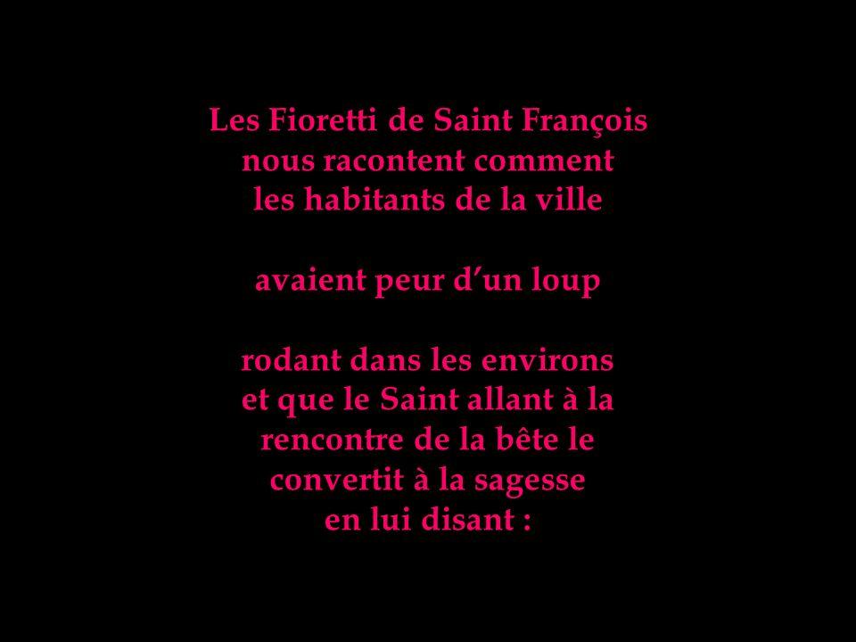 Les Fioretti de Saint François nous racontent comment