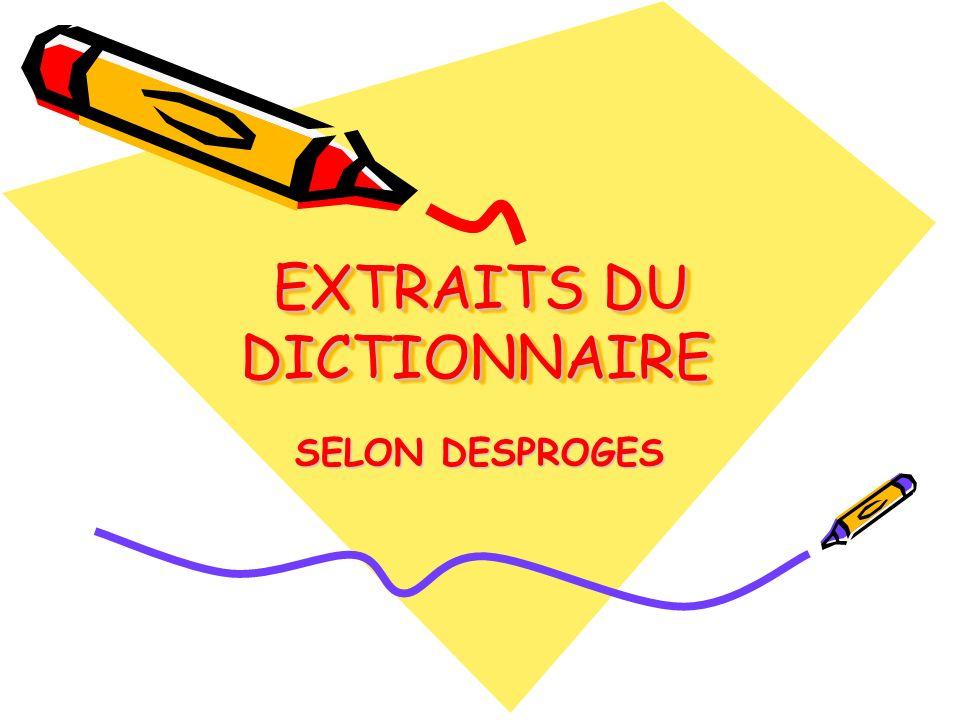 EXTRAITS DU DICTIONNAIRE