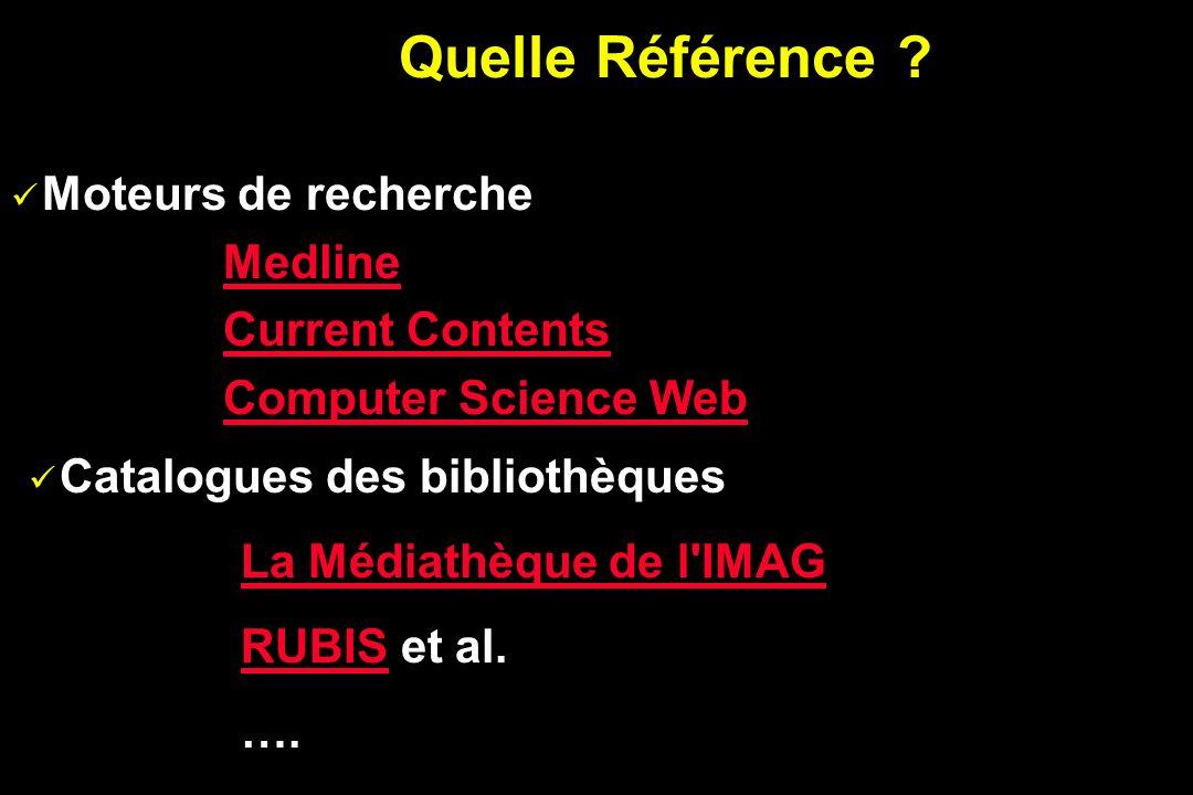 Moteurs de recherche Medline Current Contents Computer Science Web