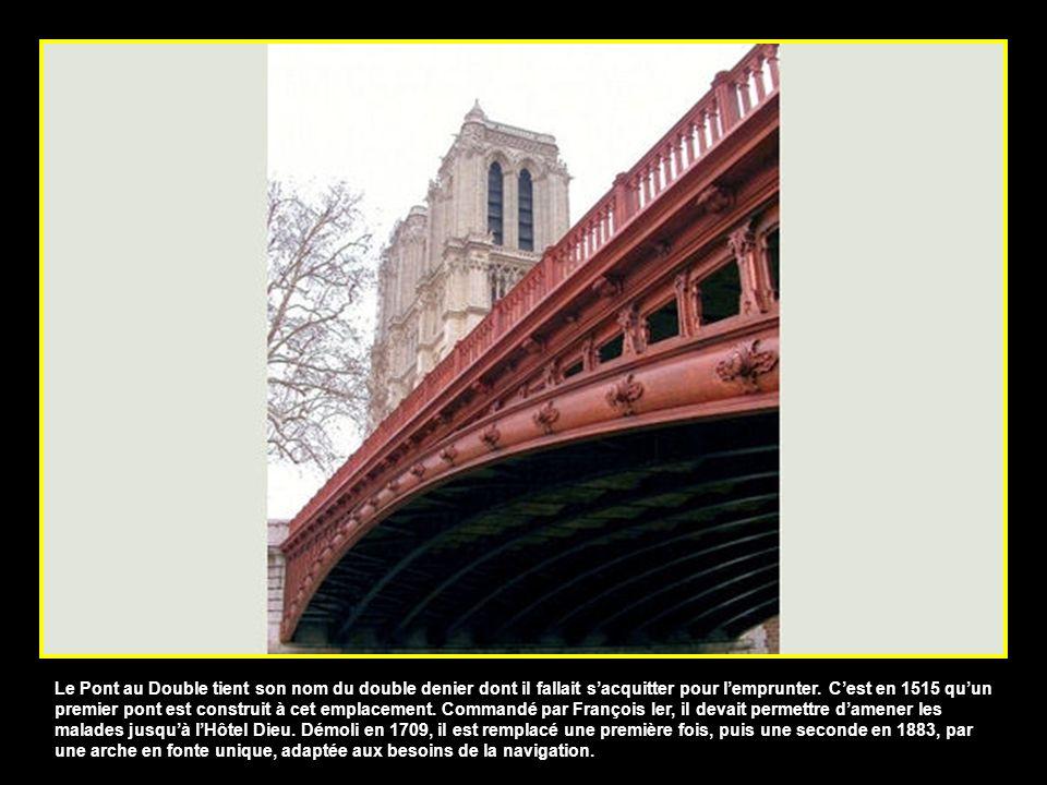 Le Pont au Double tient son nom du double denier dont il fallait s'acquitter pour l'emprunter.