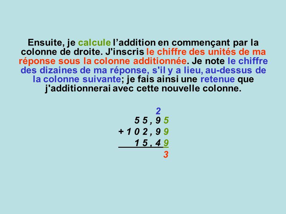 Ensuite, je calcule l'addition en commençant par la colonne de droite