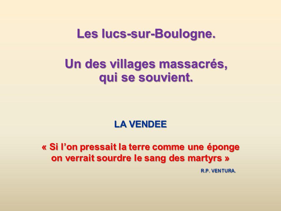 Les lucs-sur-Boulogne. Un des villages massacrés, qui se souvient.