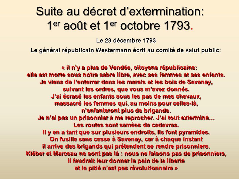 Suite au décret d'extermination: 1er août et 1er octobre 1793.