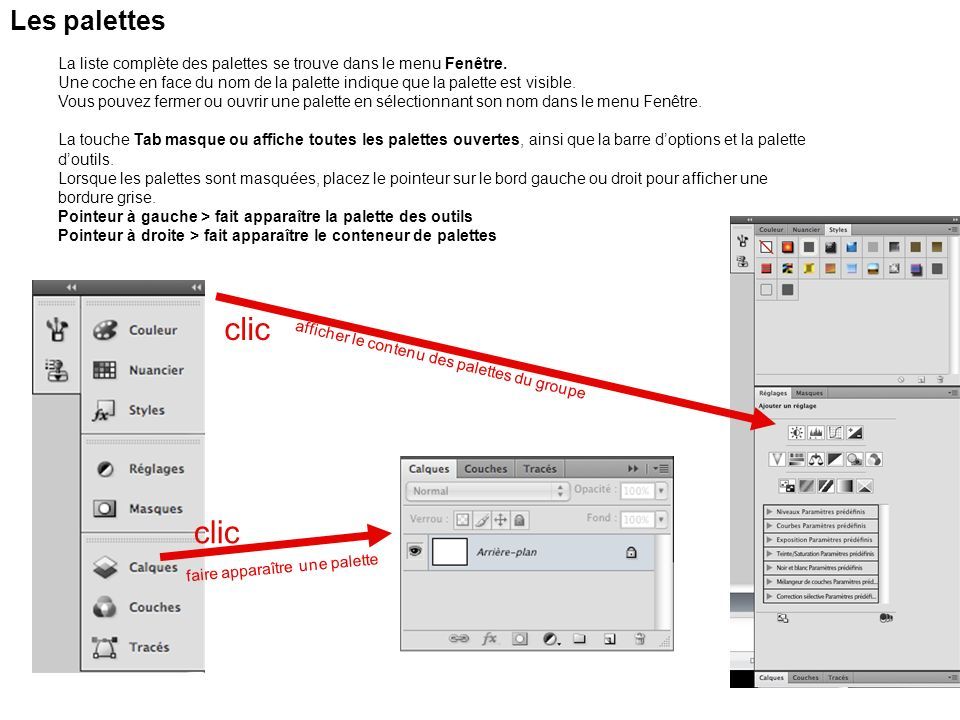 Les palettes La liste complète des palettes se trouve dans le menu Fenêtre.