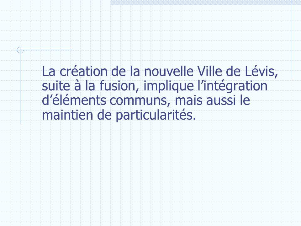 La création de la nouvelle Ville de Lévis, suite à la fusion, implique l'intégration d'éléments communs, mais aussi le maintien de particularités.