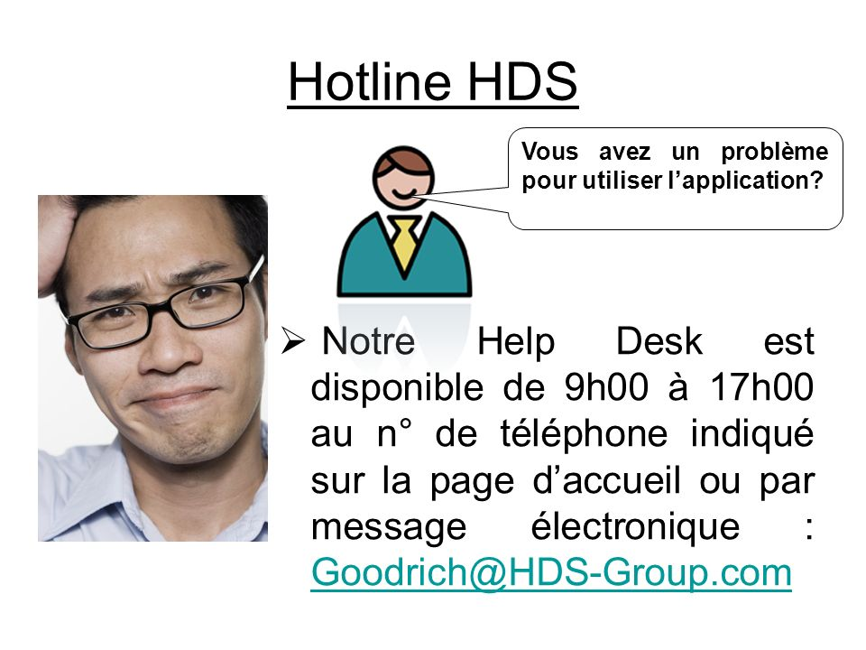 Hotline HDS Vous avez un problème pour utiliser l'application
