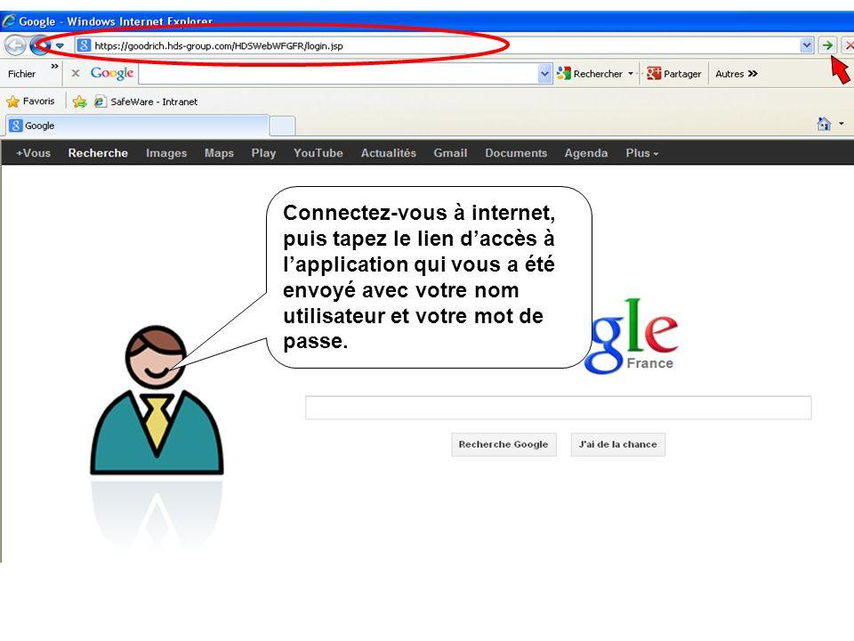 Connectez-vous à internet, puis tapez le lien d'accès à l'application qui vous a été envoyé avec votre nom utilisateur et votre mot de passe.