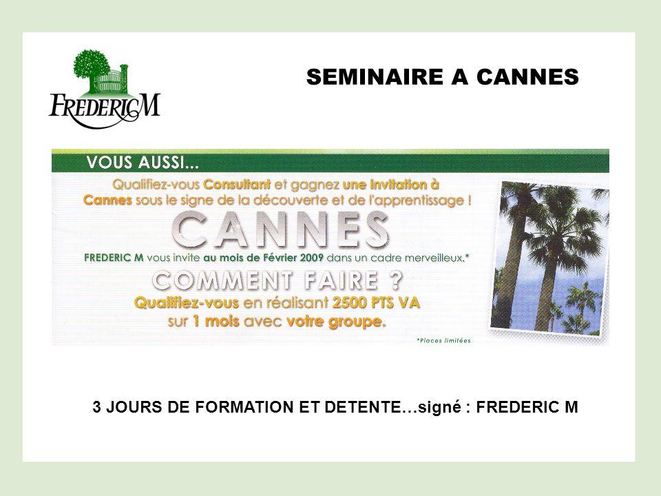SEMINAIRE A CANNES 3 JOURS DE FORMATION ET DETENTE…signé : FREDERIC M