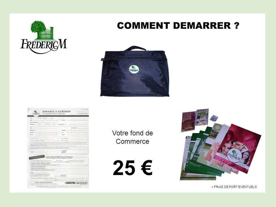 25 € COMMENT DEMARRER Votre fond de Commerce