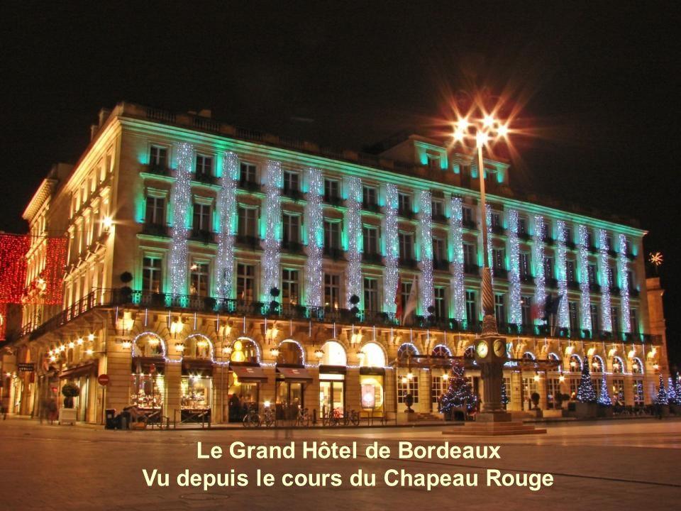 Le Grand Hôtel de Bordeaux Vu depuis le cours du Chapeau Rouge