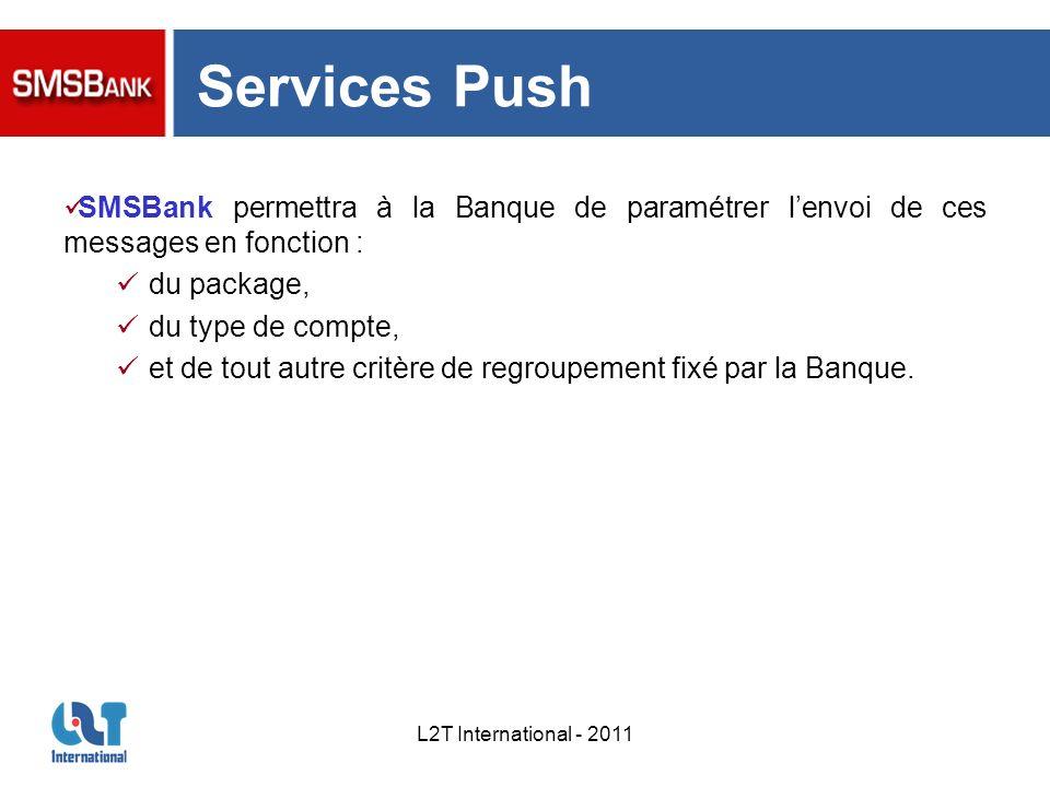 Services Push SMSBank permettra à la Banque de paramétrer l'envoi de ces messages en fonction : du package,