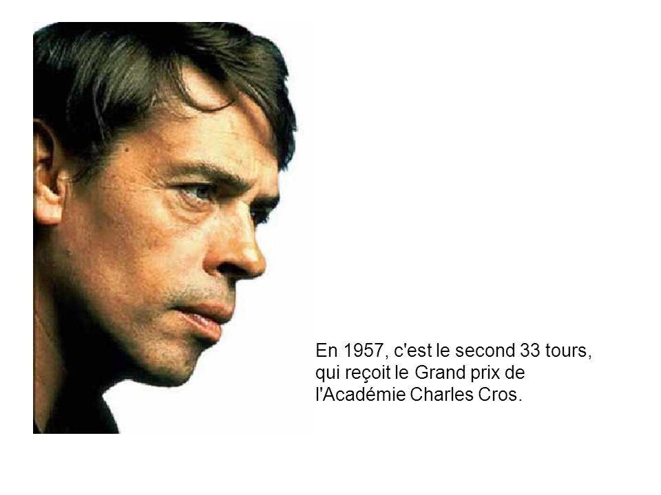 En 1957, c est le second 33 tours, qui reçoit le Grand prix de l Académie Charles Cros.