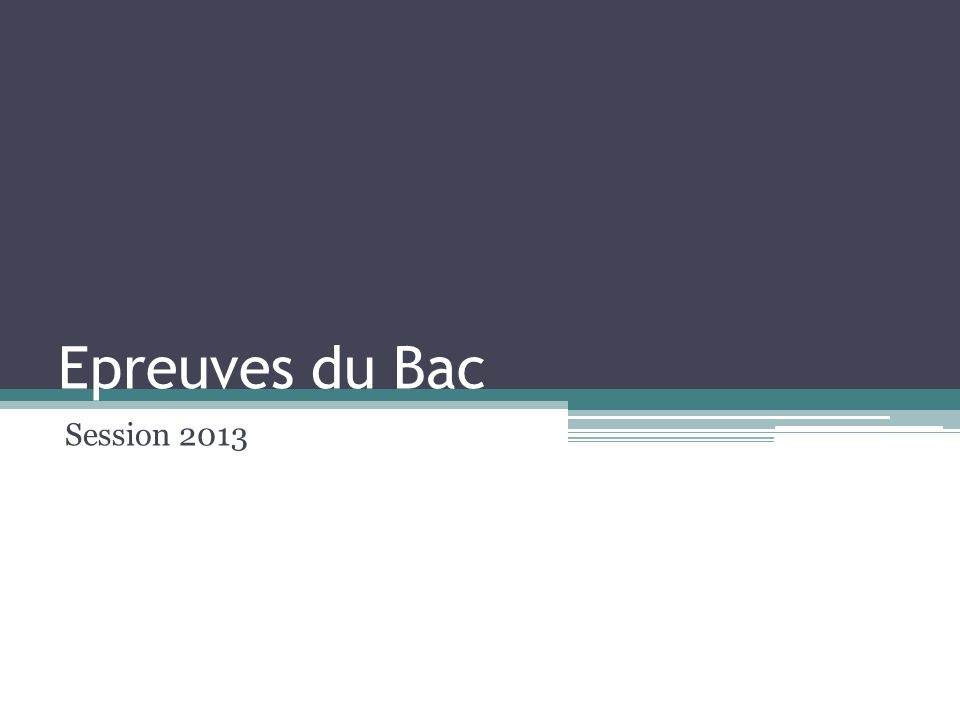 Epreuves du Bac Session 2013