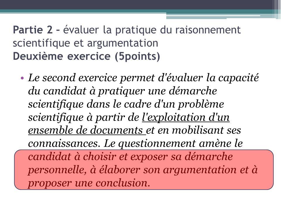 Partie 2 – évaluer la pratique du raisonnement scientifique et argumentation Deuxième exercice (5points)