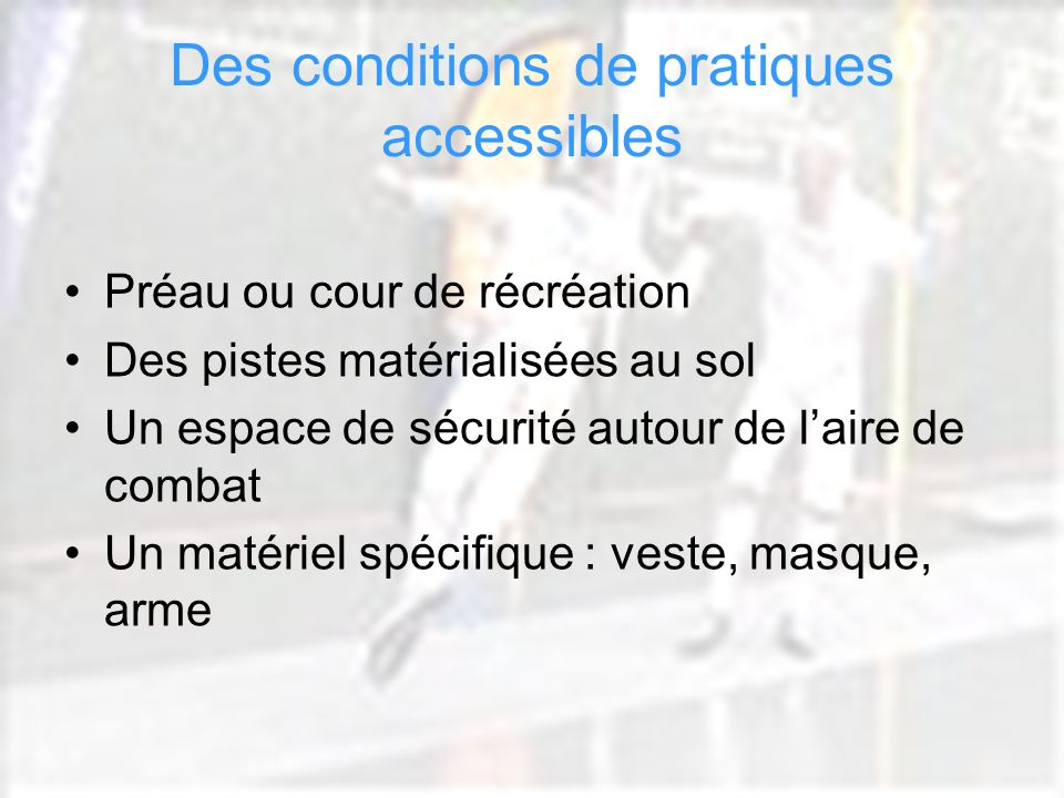 Des conditions de pratiques accessibles
