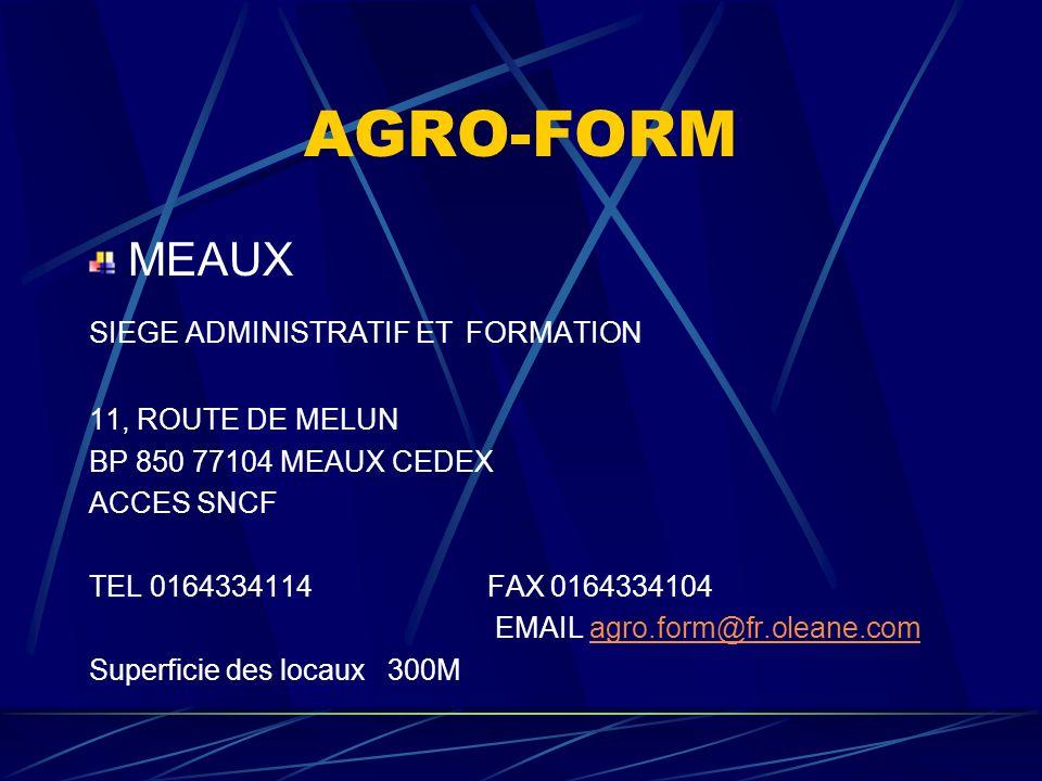 AGRO-FORM MEAUX SIEGE ADMINISTRATIF ET FORMATION 11, ROUTE DE MELUN