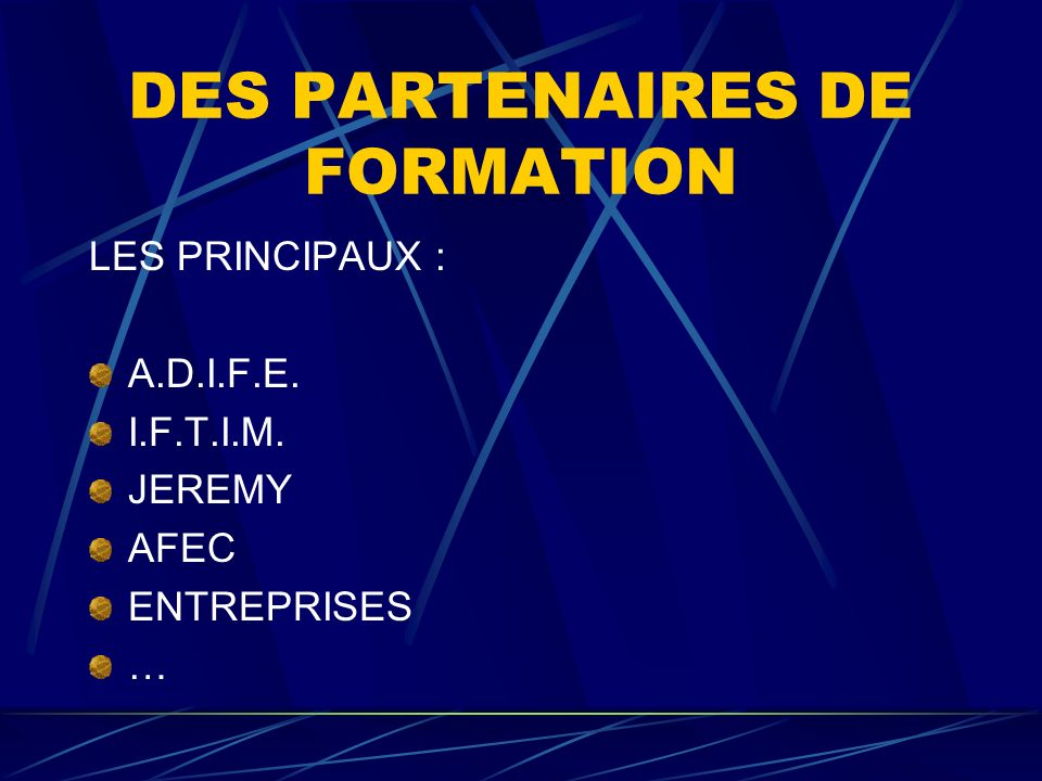 DES PARTENAIRES DE FORMATION