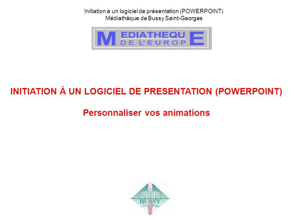 INITIATION À UN LOGICIEL DE PRESENTATION (POWERPOINT)