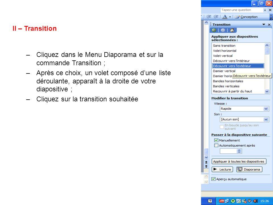 II – Transition Cliquez dans le Menu Diaporama et sur la commande Transition ;