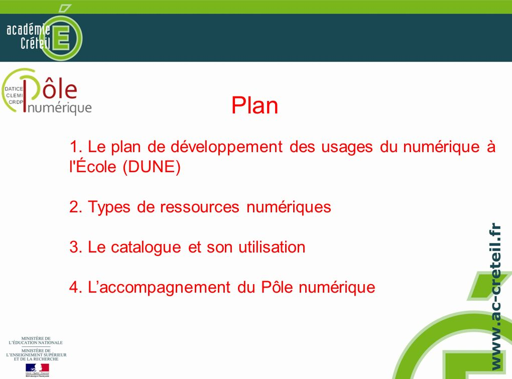 06/01/12 Plan. 1. Le plan de développement des usages du numérique à l École (DUNE) 2. Types de ressources numériques.