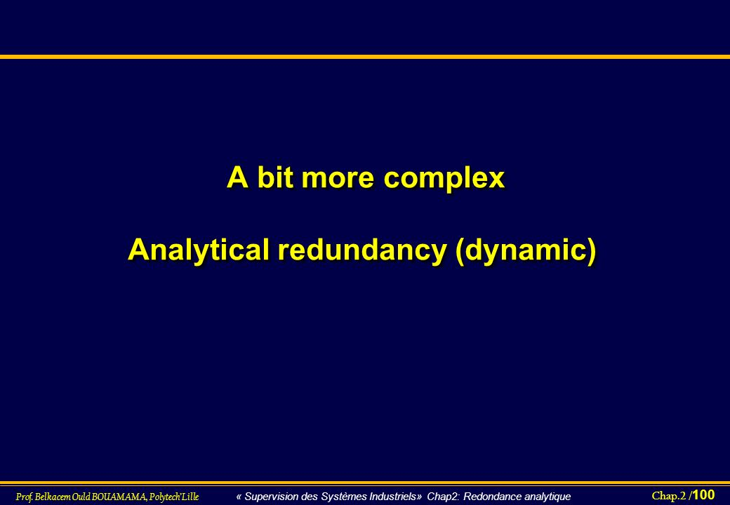 A bit more complex Analytical redundancy (dynamic)
