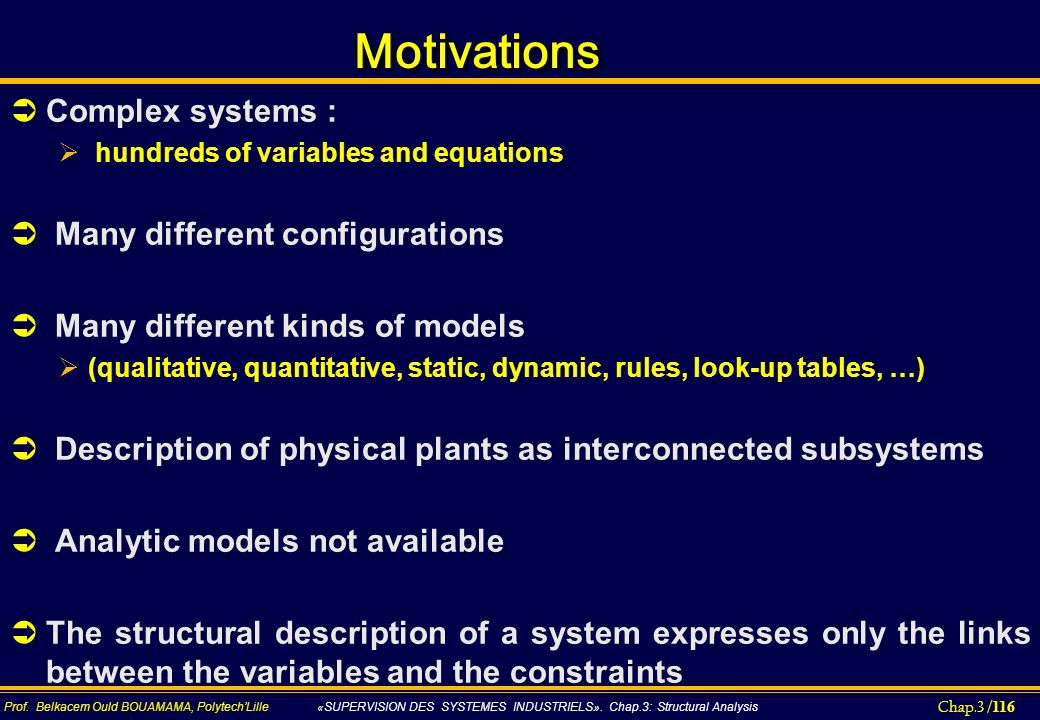 Motivations Complex systems : Many different configurations