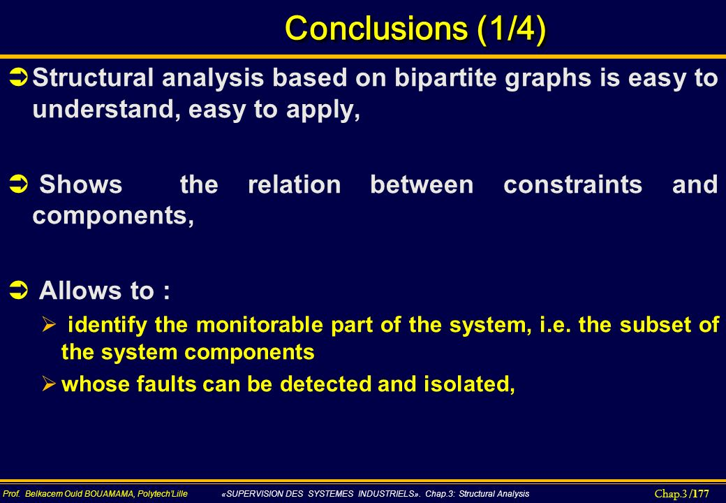 Conclusions (1/4) Structural analysis based on bipartite graphs is easy to understand, easy to apply,