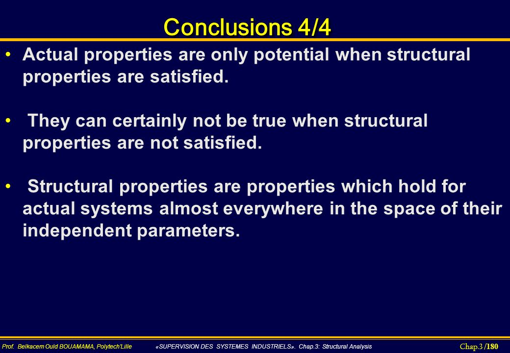 Conclusions 4/4 Actual properties are only potential when structural properties are satisfied.
