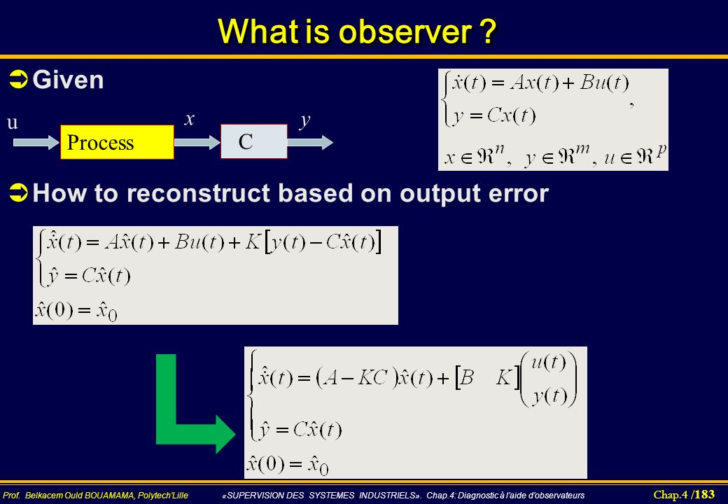 What is observer Given How to reconstruct based on output error x y