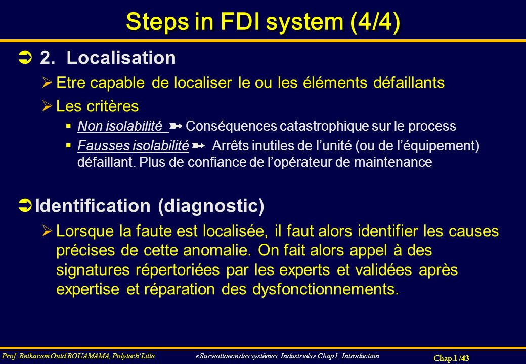 Steps in FDI system (4/4) 2. Localisation Identification (diagnostic)