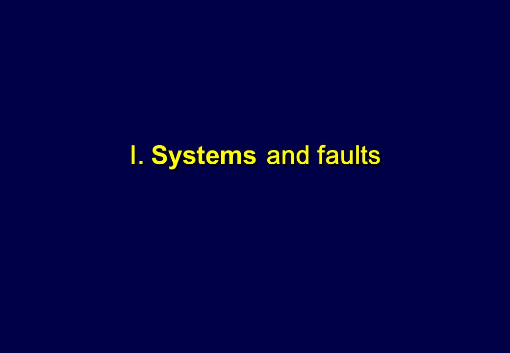 I. Systems and faults
