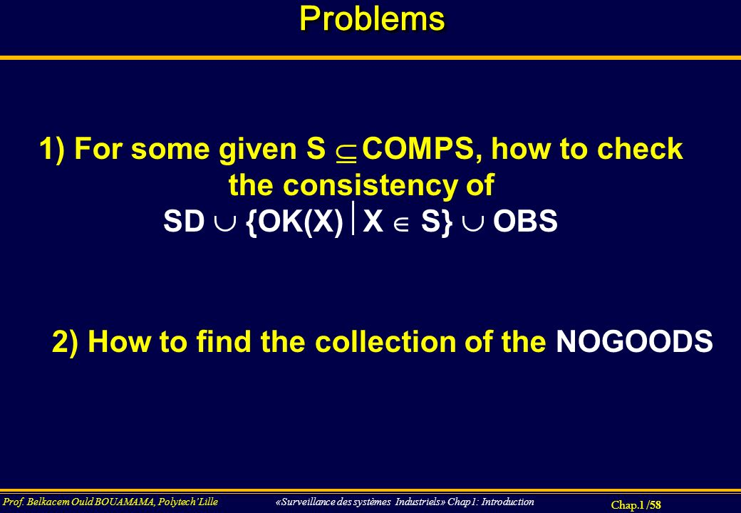 Problems 1) For some given S  COMPS, how to check the consistency of