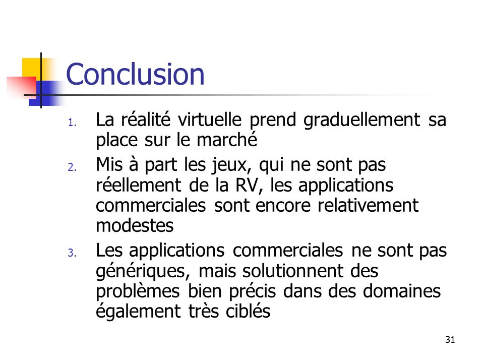 Conclusion La réalité virtuelle prend graduellement sa place sur le marché.