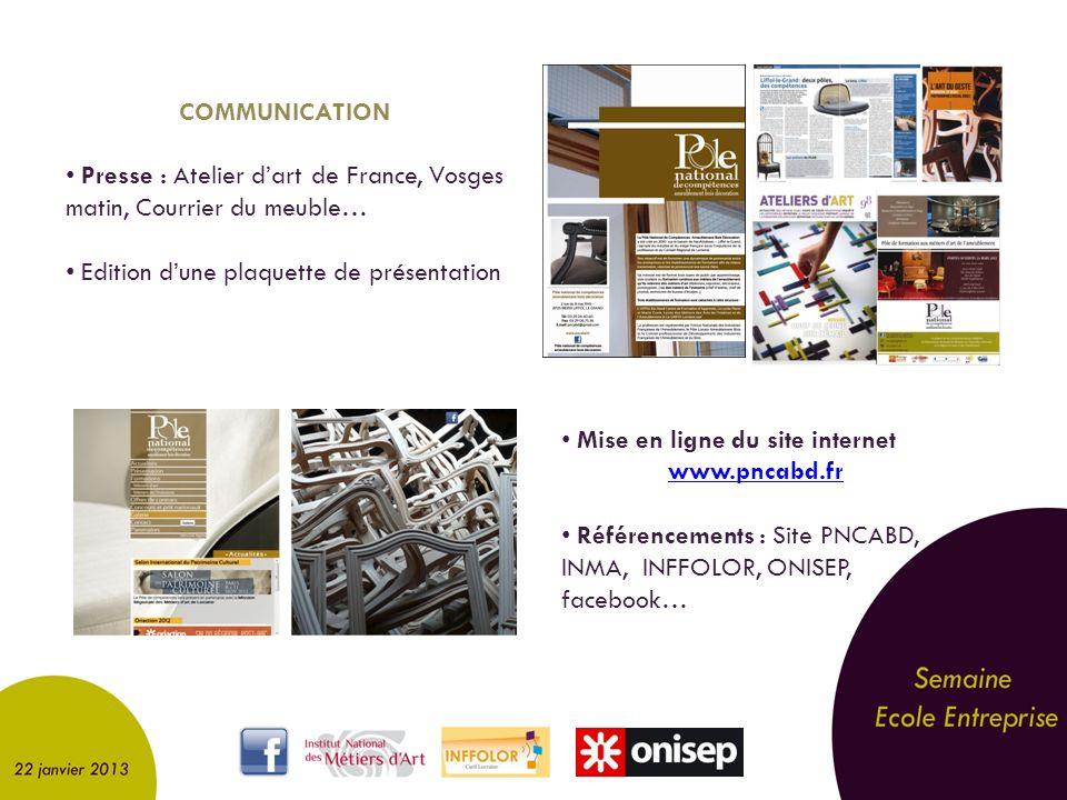 COMMUNICATION Presse : Atelier d'art de France, Vosges matin, Courrier du meuble… Edition d'une plaquette de présentation.