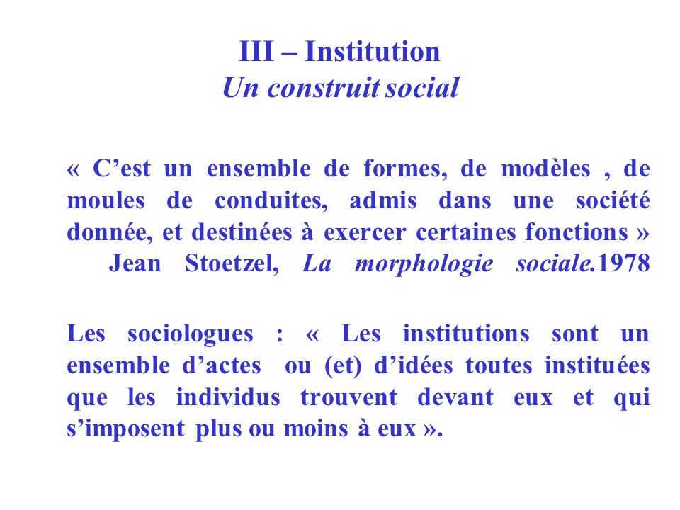 III – Institution Un construit social