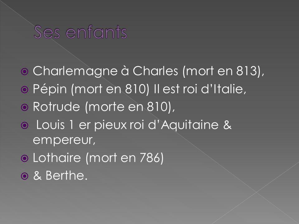 Ses enfants Charlemagne à Charles (mort en 813),