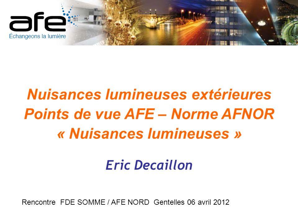Nuisances lumineuses extérieures Points de vue AFE – Norme AFNOR