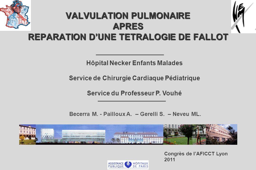 VALVULATION PULMONAIRE APRES REPARATION D'UNE TETRALOGIE DE FALLOT