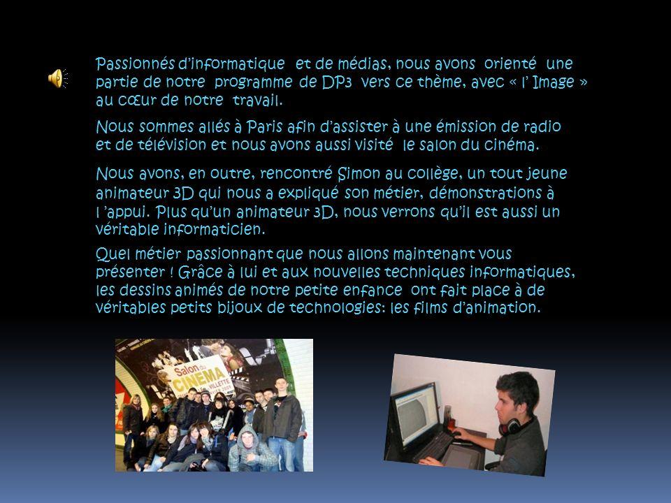 Passionnés d'informatique et de médias, nous avons orienté une partie de notre programme de DP3 vers ce thème, avec « l' Image » au cœur de notre travail.