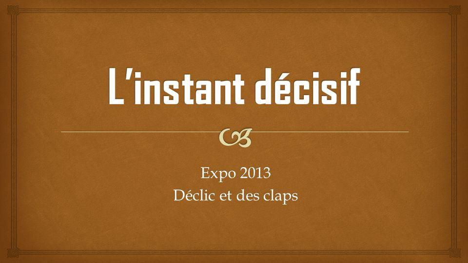Expo 2013 Déclic et des claps