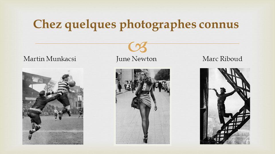 Chez quelques photographes connus