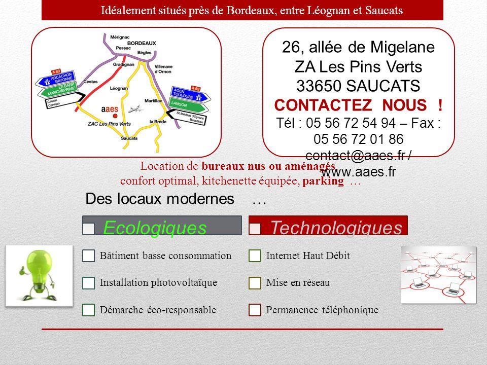 Des locaux modernes … Ecologiques Technologiques 26, allée de Migelane