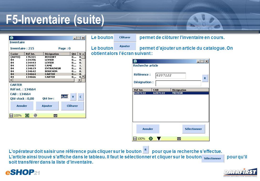 F5-Inventaire (suite) Le bouton permet de clôturer l'inventaire en cours.