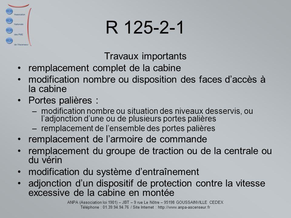 R 125-2-1 Travaux importants remplacement complet de la cabine
