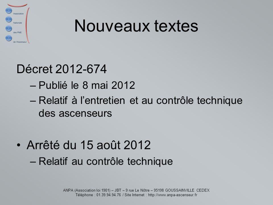 Nouveaux textes Décret 2012-674 Arrêté du 15 août 2012