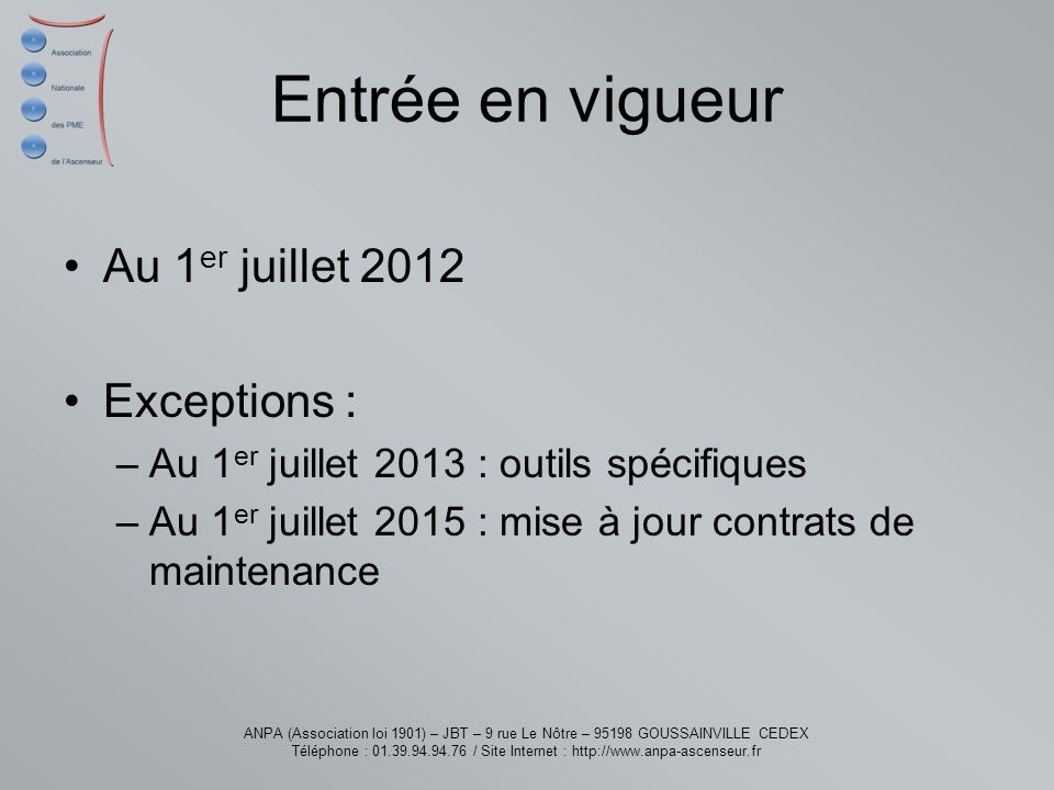 Entrée en vigueur Au 1er juillet 2012 Exceptions :